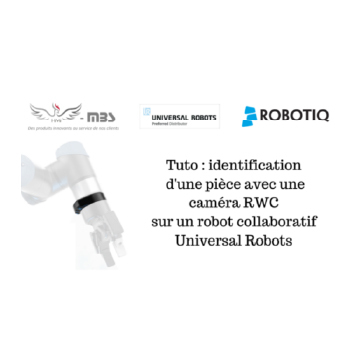 Nouveau tuto : programmer votre caméra RWC sur Universal Robots