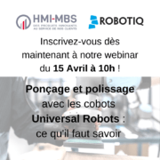 hmi mbs robotiq webinar universal robots ponçage polissage